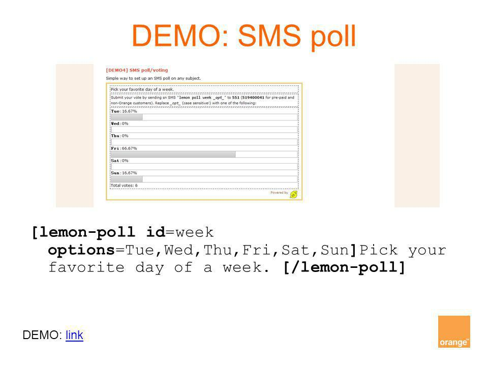 DEMO: SMS poll [lemon-poll id=week options=Tue,Wed,Thu,Fri,Sat,Sun]Pick your favorite day of a week. [/lemon-poll]
